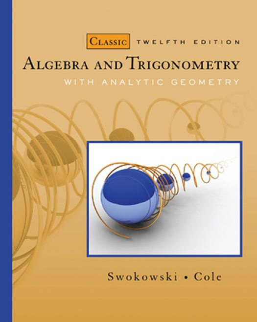 Mathematics online ebooks store algebra and trigonometry with analytic geometry classic edition by earl swokowski and jeffery a cole fandeluxe Images
