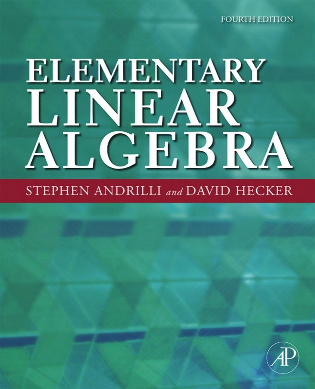 Mathematics online ebooks store elementary linear algebra fourth edition by stephen andrilli and david hecker fandeluxe
